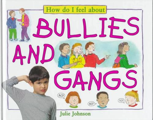 Bullies and gangs by Johnson, Julie.