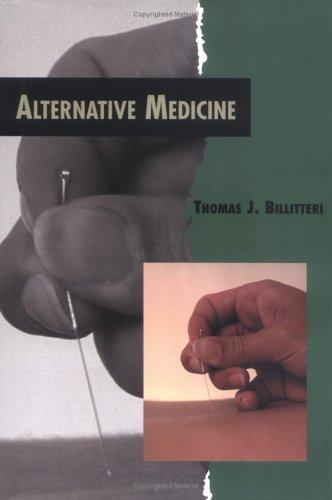 Alternative Medicine (Twenty-First Century Medical Library) by Thomas Billiteri