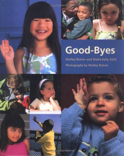 Good-Byes (Shelley Rotner's Early Childhood Library) by Shelly Rotner