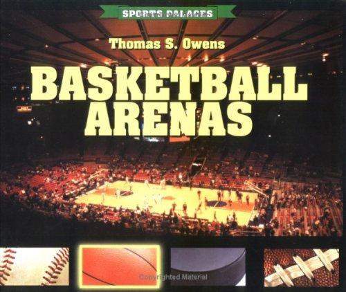 Basketball Arenas (Sports Palaces) by Thomas Owens