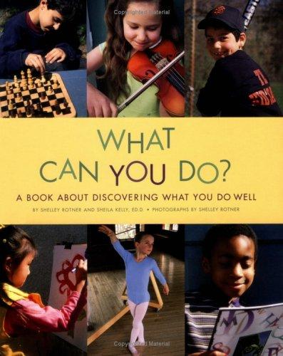 What Can You Do:A Book About D (Shelley Rotner's Early Childhood Library) by Shelly Rotner