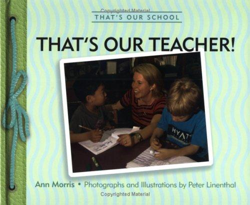 That's our teacher! by Ann Morris