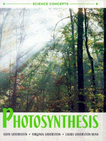 Photosynthesis by Alvin Silverstein