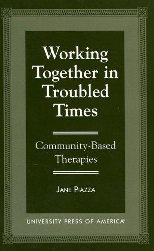 Working together in troubled times by Jane Piazza