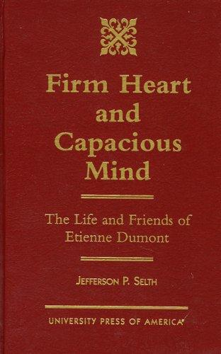 Firm heart and capacious mind by Jefferson P. Selth