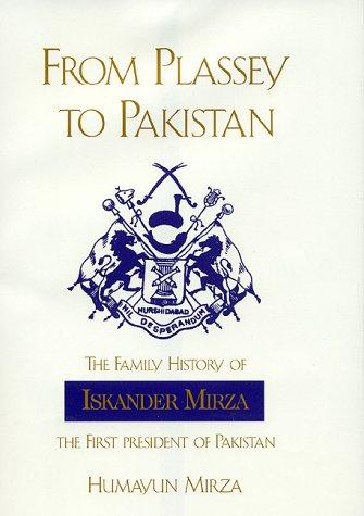From Plassey to Pakistan by Humayun Mirza