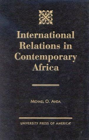 International relations in contemporary Africa by Michael O. Anda