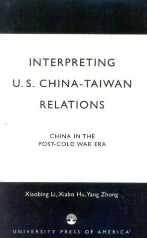 Interpreting U.S.-China-Taiwan Relations by Hu Xiabo