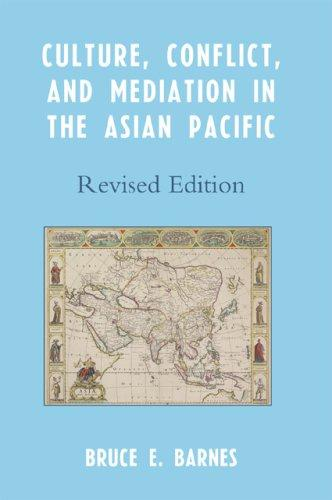 Culture, Conflict, and Mediation in the Asian Pacific by Barnes Bruce