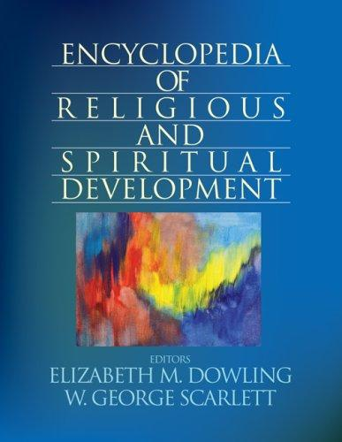 Encyclopedia of Religious and Spiritual Development (The SAGE Program on Applied Developmental Science) by