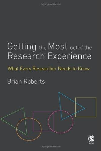 Getting the Most Out of the Research Experience by Brian Roberts