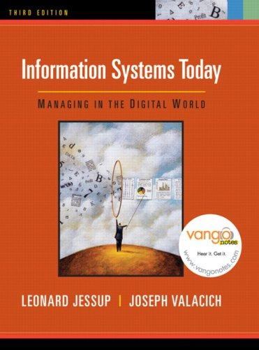 Information Systems Today by Leonard Jessup, Joseph Valacich