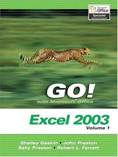 GO! with Microsoft Excel 2003 Vol. 1 and Student CD Package (Go Series for Microsoft Office 2003) by Shelley Gaskin