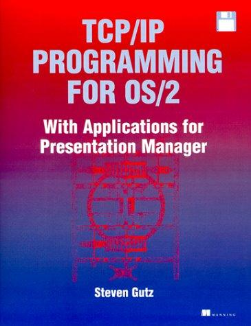 TCP/IP Programming for OS/2 by Steven J. Gutz