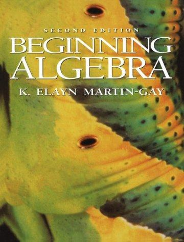 Beginning Algebra by K. Elayn Martin-Gay