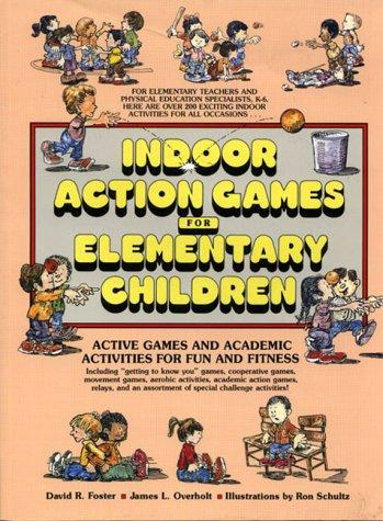 Indoor action games for elementary children by Foster, David R.