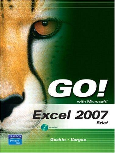 GO! with Microsoft Excel 2007, Brief (Go! Series) by Shelley Gaskin