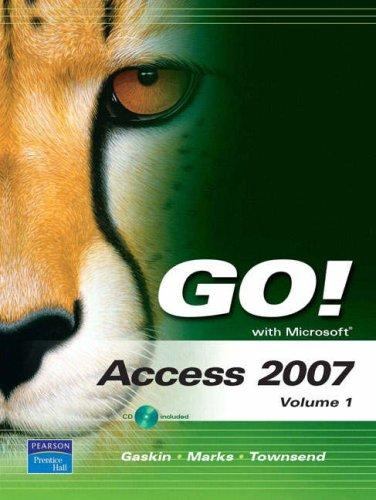 GO! with Microsoft Access 2007, Volume 1 (Go! Series) by Shelley Gaskin