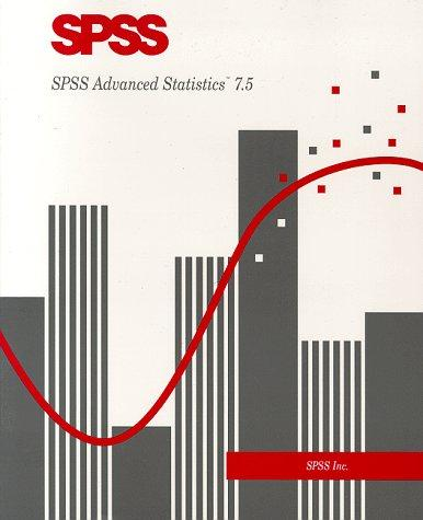 SPSS Advanced Statistics 7.5 by SPSS Inc.