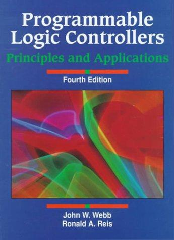 Programmable logic controllers by John W. Webb