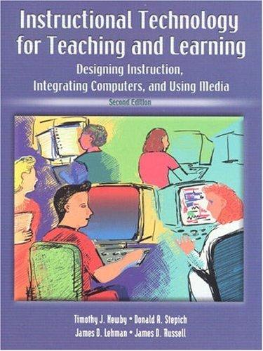 Instructional technology for teaching and learning by Timothy J. Newby ... [et al.].