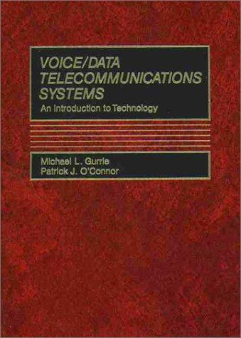 Voice/data telecommunications systems by Michael L. Gurrie
