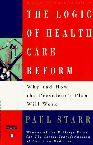 The logic of health-care reform by Paul Starr