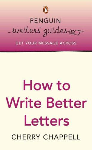 How to Write Better Letters by Cherry Chappell