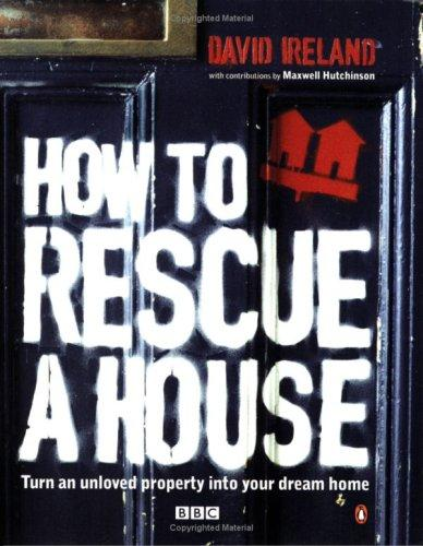 How to Rescue a House by David Ireland