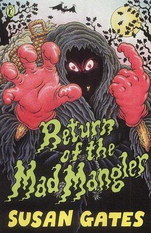 Return of the Mad Mangler by Susan P. Gates