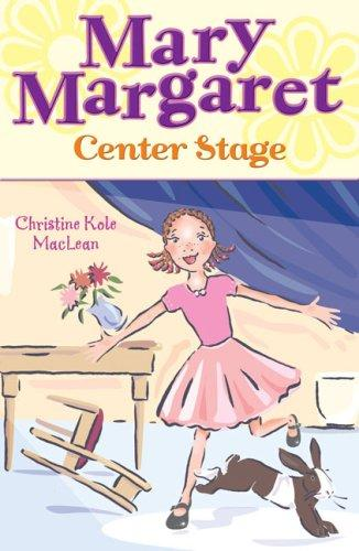 Mary Margaret, Center Stage by Christine Maclean