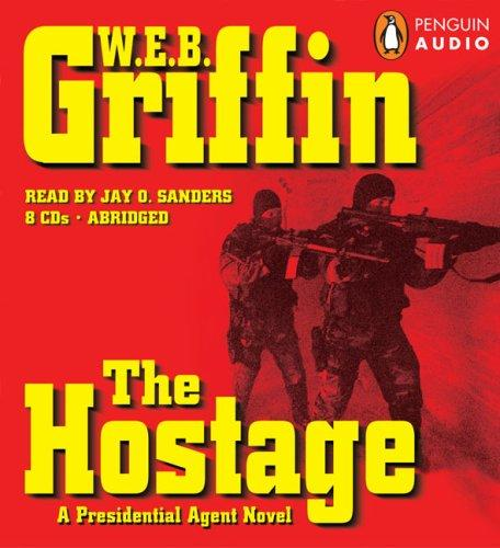 The Hostage (Presidential Agent) by William E. Butterworth (W.E.B.) Griffin