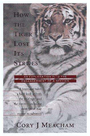 How the tiger lost its stripes by Cory J. Meacham