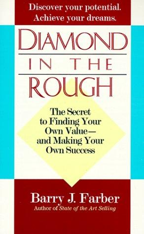 Diamond in the rough by Barry J. Farber