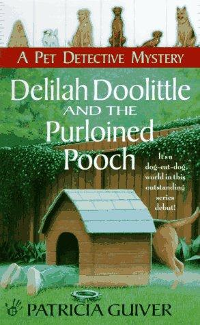 Delilah doolittle and the purloined pooch by Patricia Guiver
