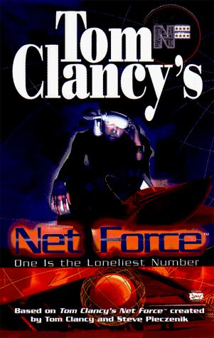 One Is the Loneliest Number (Tom Clancy's Net Force; Young Adults, No. 3) by Tom Clancy, Diane Duane