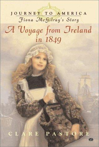 Fiona McGilray's story : a voyage from Ireland in 1849 by Clare Pastore