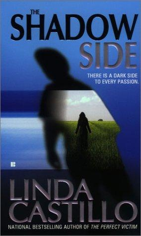 The shadow side by Linda Castillo