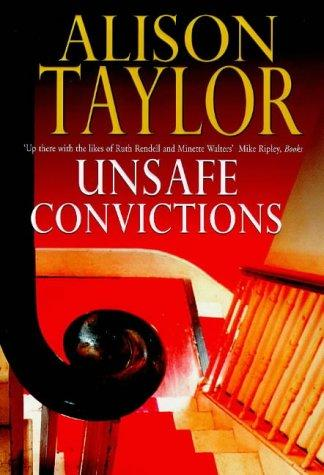 Unsafe convictions by Alison G. Taylor