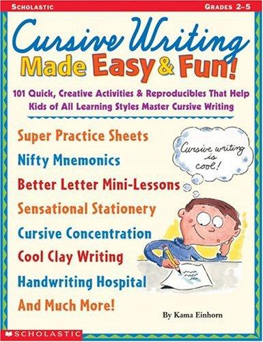 Cursive Writing Made Easy & Fun! (Grades 2-5) by Kama Einhorn