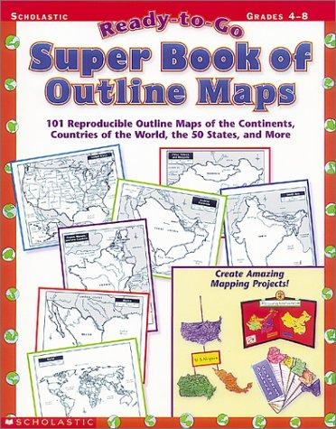 Image 0 of Ready-to-Go Super Book of Outline Maps: 101 Reproducible Outline Maps of the Con