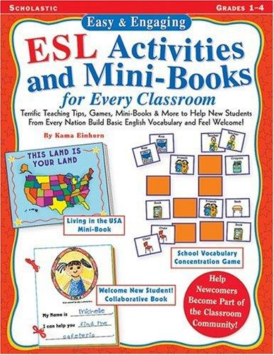 Easy & Engaging ESL Activities and Mini-Books for Every Classroom by Kama Einhorn
