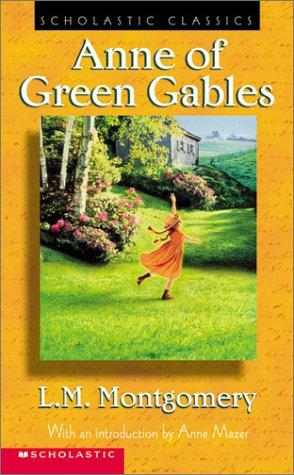 Anne Of Green Gables (updated Version) (Scholastic Classics) by Lucy Maud Montgomery