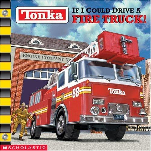 If I could drive a fire truck! by Michael Teitelbaum