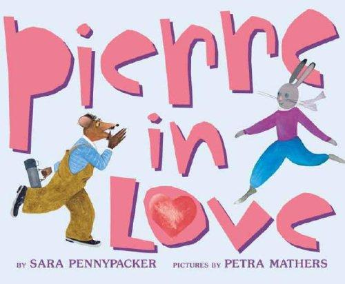 Pierre In Love by Sara Pennypacker