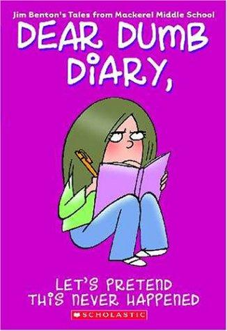 Let's Pretend This Never Happened (Dear Dumb Diary #1) by Jim Benton