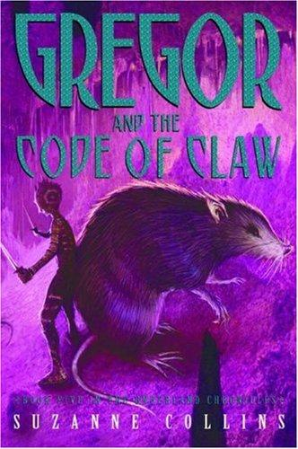 Gregor and the Code of Claw (Underland Chronicles, #5) by Suzanne Collins