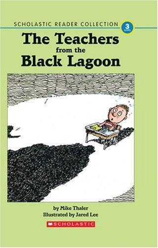 The Teachers from the Black Lagoon (Scholastic Reader Collection, Level 3) by Mike Thaler