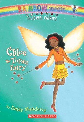 Chloe The Topaz Fairy (Jewel Fairies) by Daisy Meadows