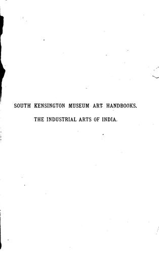 The industrial arts of India.